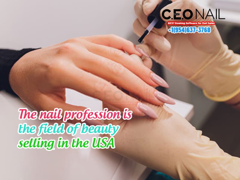 Nail profession is the field of beauty selling in USA