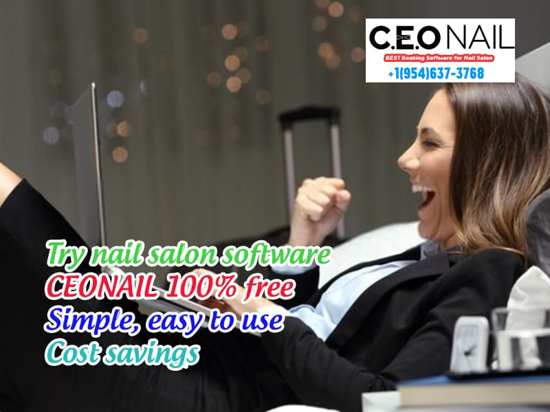 Try CEONAIL nail salon software for free 100% Simple easy to use Cost savings