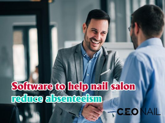 Nail salon software helps in reducing absenteeism