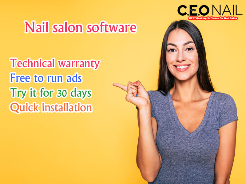 Nail salon software has a free technical warranty to run ads, 30 days trial, and install quickly