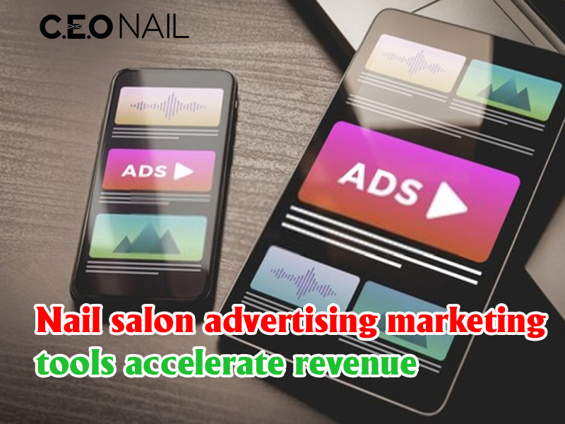 Nail salon advertising marketing tools accelerate revenue