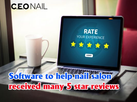 The Software That Helps Nail Salon Get Many 5 Star Reviews