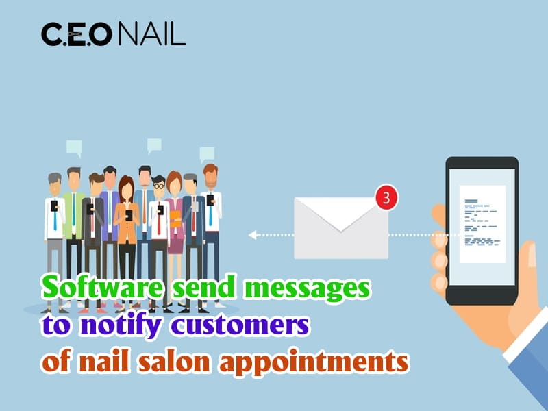 Software send messages to notify customers of nail salon appointments