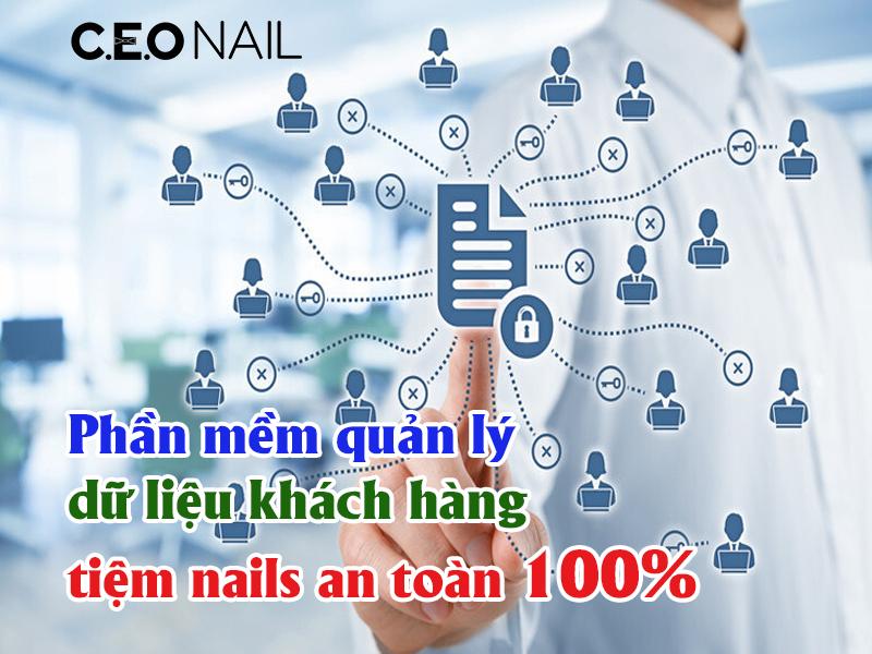 Phần mềm quản lý dữ liệu khách hàng tiệm nails an toàn 100%