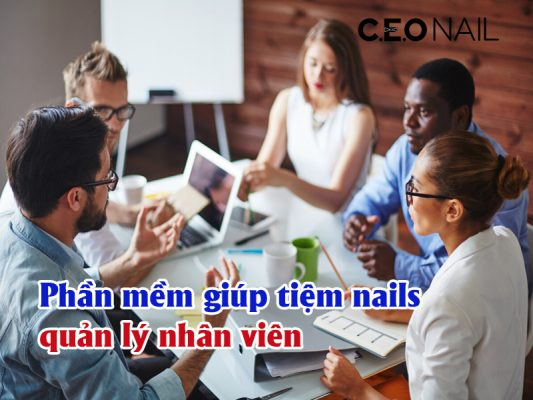Phần mềm giúp tiệm nails quản lý nhân viên