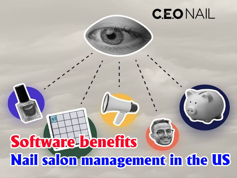 Benefits of nail salon management software in the US