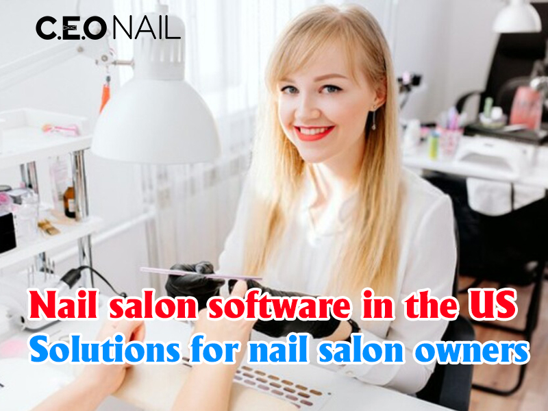 Nail salon software in the US solution for nail salon owners