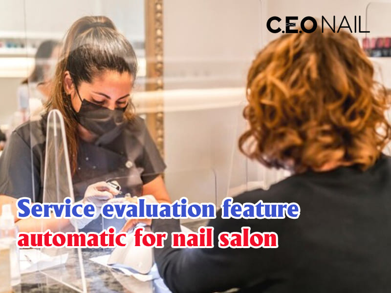 Solution For Nail Salon Automatic Service Evaluation