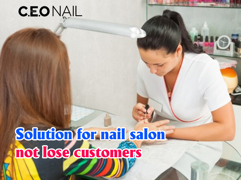Solutions for nail salons do not lose customers